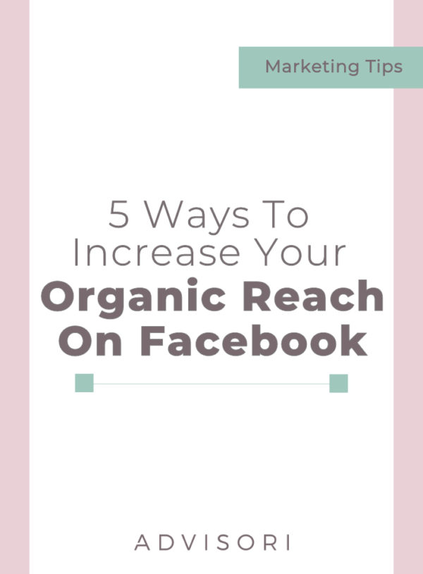 5 Ways to Increase Your Organic Reach on Facebook