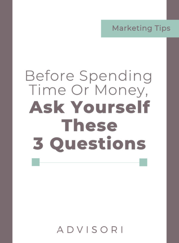 Everything has a cost. Before you spend money or time, ask yourself these three questions.