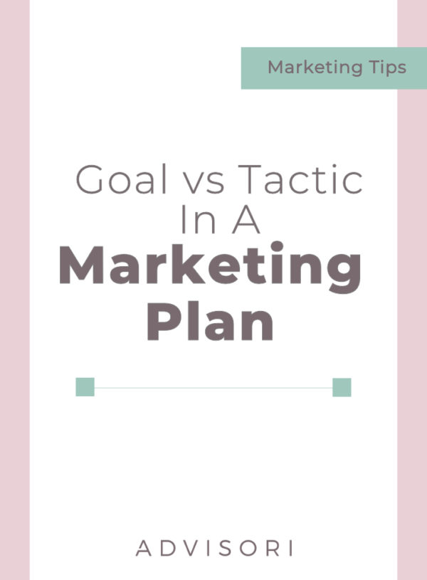 Goal vs Tactic in a Marketing Plan