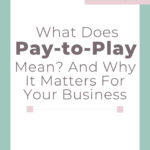 What does pay-to-play mean and why it matters to your business