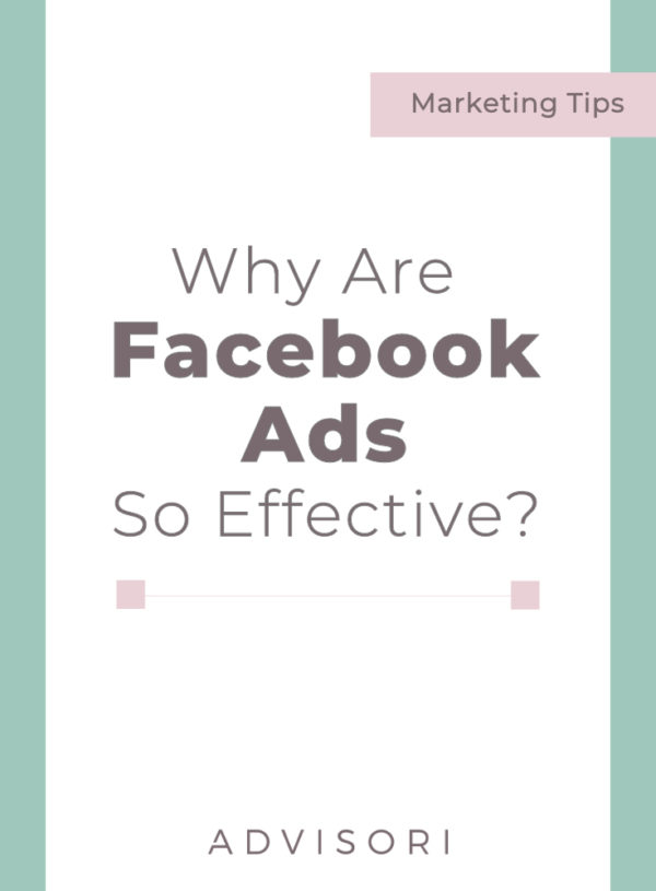 Why are Facebook ads so effective?
