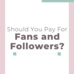 Should You Pay for Fans and Followers