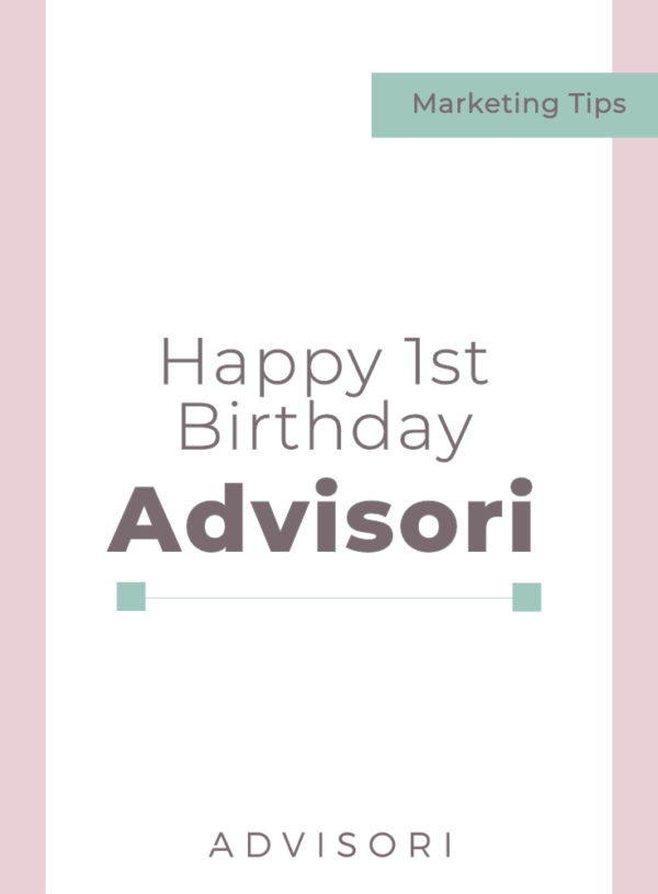 Happy 1st Birthday to Advisori!