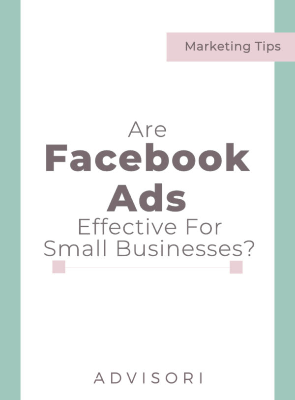 Are Facebook Ads Effective for Small Businesses?