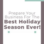 Prepare Your Business for the Best Holiday Season Ever