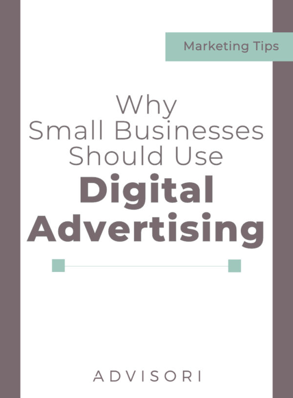 Why Small Businesses Should Use Digital Advertising