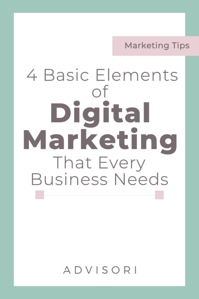 4 basic Elements of Digital Marketing that Every Business Needs! | Small Business Tips | Advertising Tips