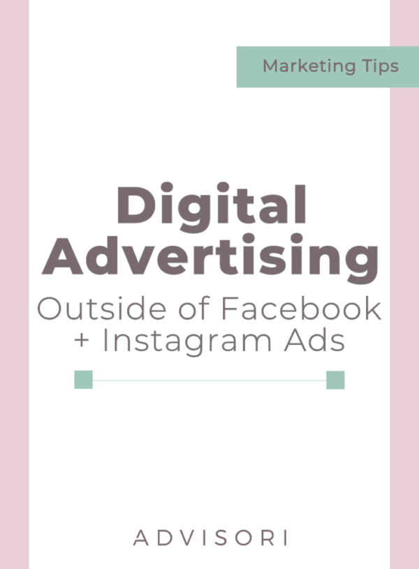 Digital Advertising: Outside of Facebook and Instagram Ads