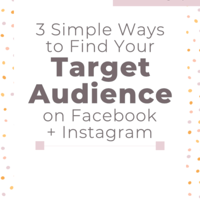 3 Simple Ways to Find Your Target Audience on Facebook + Instagram