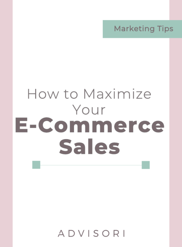How to Maximize your E-Commerce Sales
