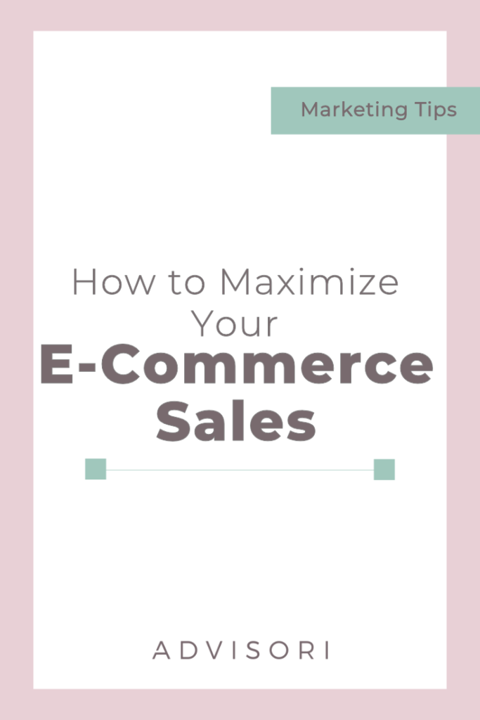 How to Maximize your E-Commerce Sales | Business Tips | Marketing Tips | Selling Online