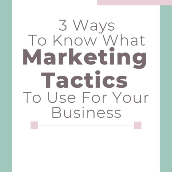 3 Ways To Know What Marketing Tactics To Use For Your Business #digitalmarketing #smallbusinessmarketing