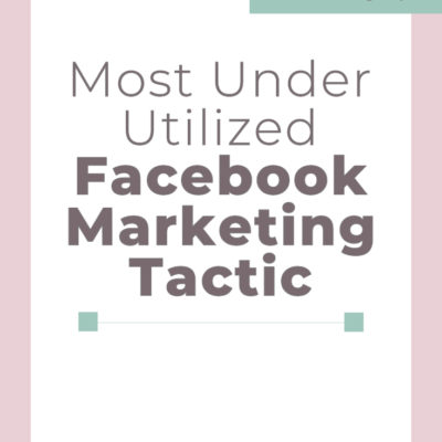 Most Under Utilized Facebook Marketing Tactic