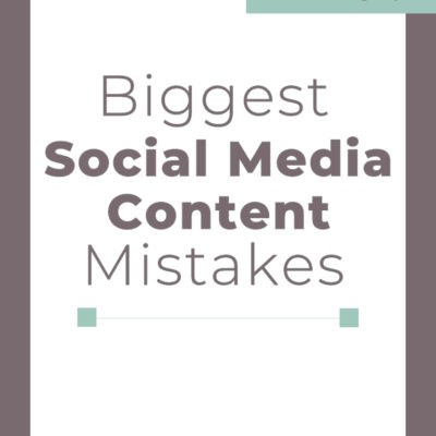Biggest Social Media Content Mistakes