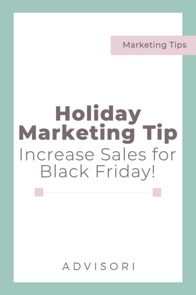 Holiday Marketing Tip | Increase Sales for Black Friday