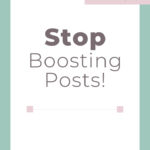 Why You Should Stop Boosting Facebook Posts