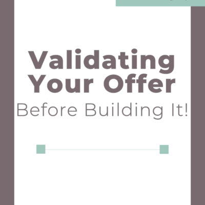 Validate Your Offer BEFORE Building It